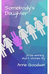 Somebody's Daughter: Prize-winning short stories Kindle Edition