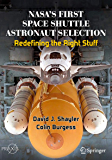 NASA's First Space Shuttle Astronaut Selection: Redefining the Right Stuff (Space Exploration)