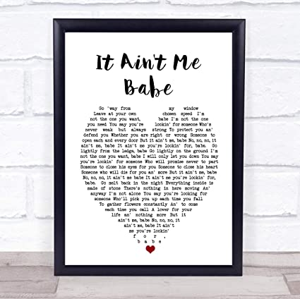 Alone In Office At Night Everything >> Amazon Com It Ain T Me Babe Heart Wall Art Quote Song Lyric Print