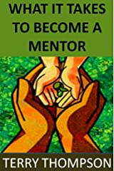 What it takes to become a MENTOR Kindle Edition