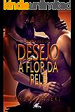 Desejo à flor da pele (Portuguese Edition)