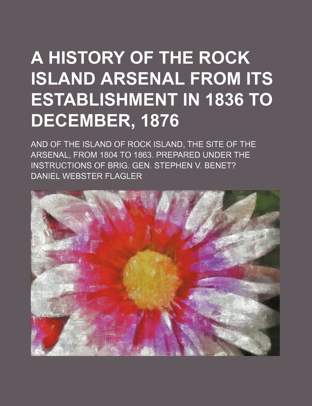 A history of the Rock Island arsenal from its establishment in 1836 to  December 5c5b651f8f7
