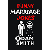 Funny Marriage Jokes( Adult Jokes, Dirty Jokes, Funny Anecdotes, Best jokes, Short Stories) (English Edition)