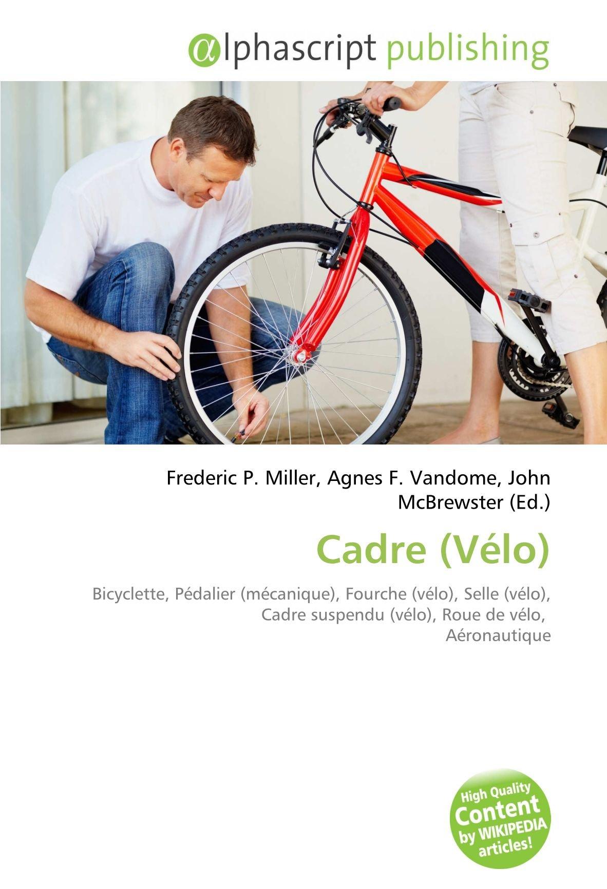 Cadre Vélo : Bicyclette, Pédalier mécanique , Fourche vélo , Selle ...