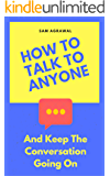 Sam's Instant Reads - How to talk to anyone and keep the conversation going on? (Sam's Quick Reads Book 1)