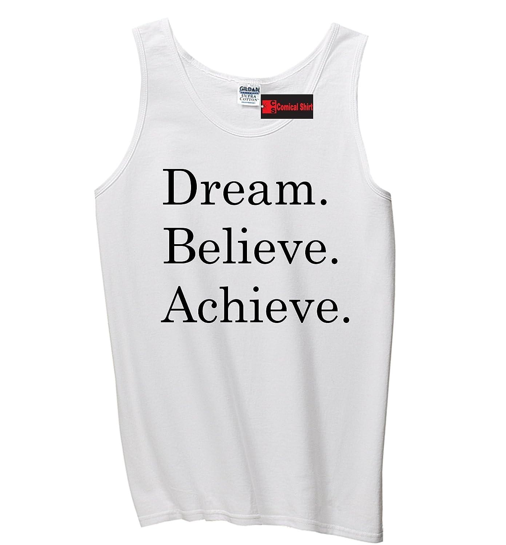 Comical Shirt Mens Dream Believe Achieve Motivational Inspirational Tank Top