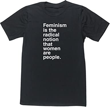 75b0668e Hippowarehouse Feminism is The Radical Notion That Women are People Unisex  Short Sleeve t-Shirt (Specific Size Guide in Description): Amazon.co.uk:  Clothing