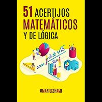 51 Acertijos Matemáticos y de Lógica: Adivinanzas y Rompecabezas para Mejorar Inteligencia Matemática y Pensamiento…
