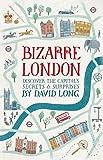 Bizarre London: Discover the Capital's Secrets & Surprises