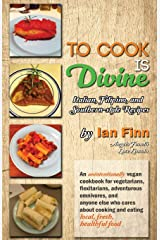 To Cook is Divine: Italian, Filipino, and Southern-style Recipes Paperback