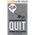 That's How We've Always Done It: Is Your Church Ready to Quit?: 166 Ways to be a Quitter