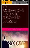 10 MOTIVAÇÕES HACKS DE PESSOAS DE SUCESSO (AUTOAJUDA Livro 2)