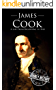 James Cook: A Life From Beginning to End