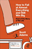 How to Fail at Almost Everything and Still Win Big: Kind of the Story of My Life (English Edition)