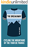 The Breakaway – Cycling the Mountains of the Tour de France