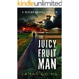 The Juicy Fruit Man (A Declan Noakes Thriller Book 1)