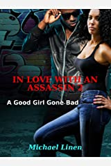 IN LOVE WITH AN ASSASSIN 2: A Good Girl Gone Bad Kindle Edition