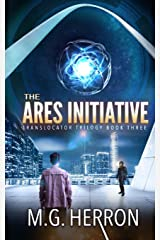 The Ares Initiative (Translocator Trilogy) (Volume 3) Paperback