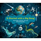It Started with a Big Bang: The Origin of Earth, You and Everything Else