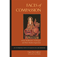 Faces of Compassion: Classic Bodhisattva Archetypes and Their Modern Expression — An Introduction to Mahayana Buddhism