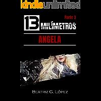 13 Milímetros (Parte 3) - Angela