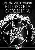 Filosofia Occulta (o Compendio di Magia) (Italian Edition)