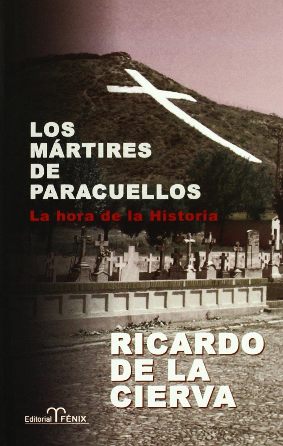 Martires De Paracuellos, Los: Amazon.es: Cierva, Ricardo De La: Libros