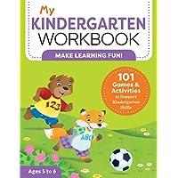 My Kindergarten Workbook: 101 Games and Activities to Support Kindergarten Skills...