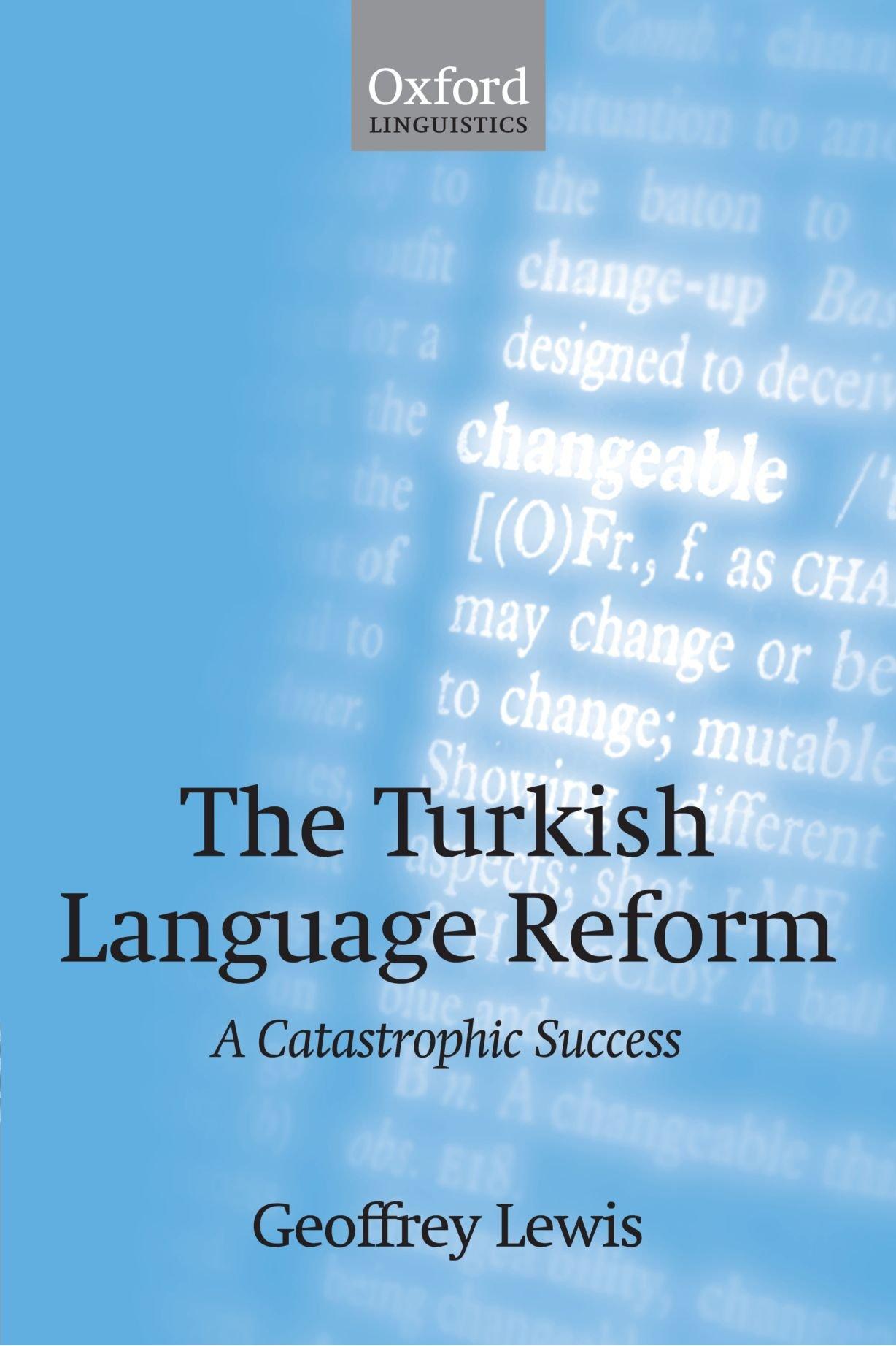 The Turkish Language Reform A Catastrophic Success Oxford