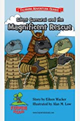 Silent Samurai and the Magnificent Rescue (Fujimini Adventure Series Book 3)