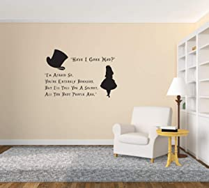 Vinyl decacls Alice in Wonderland - Mad Hatter and Alice Quote 'Have I Gone Mad? I'm Afraid so. You're Entirely Bonkers.' Indoor Wall Art Vinyl Decal