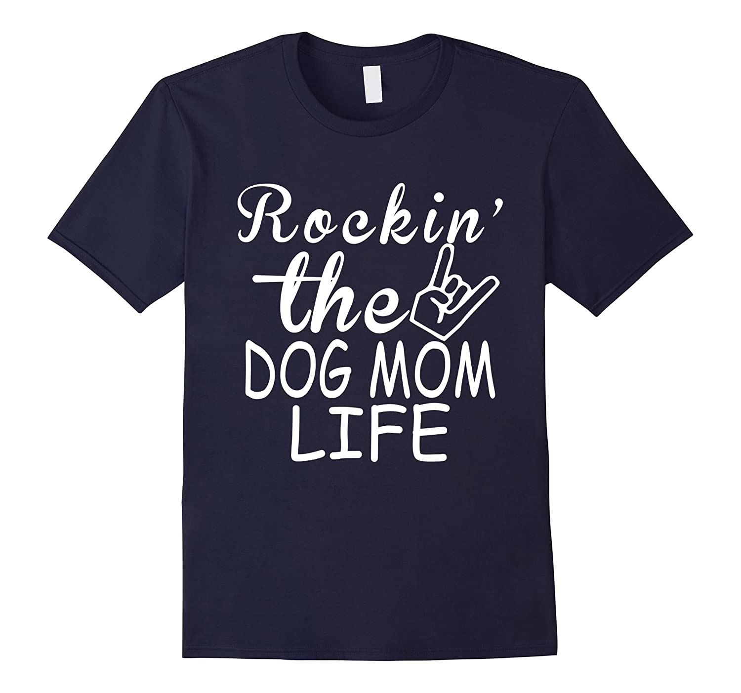 rockin the dog mom life shirt-BN