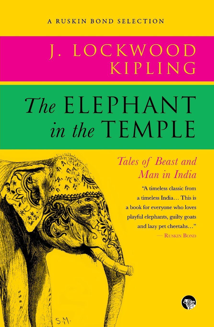 Read Online The Elephant in the Temple: Tales of Beast and Man in India (Ruskin Bond Selections) ebook