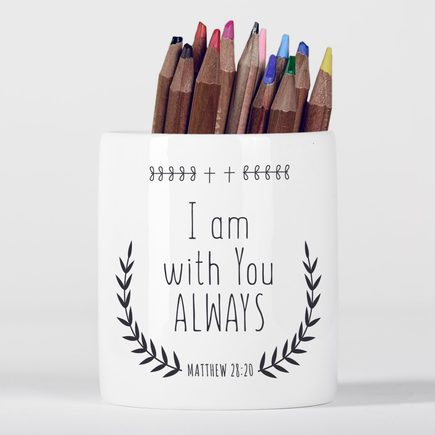 I Am with You Always Matthew Bible Verse Christian Quote Jesus God Pencil pot