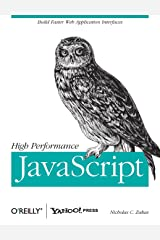 High Performance JavaScript: Build Faster Web Application Interfaces Paperback