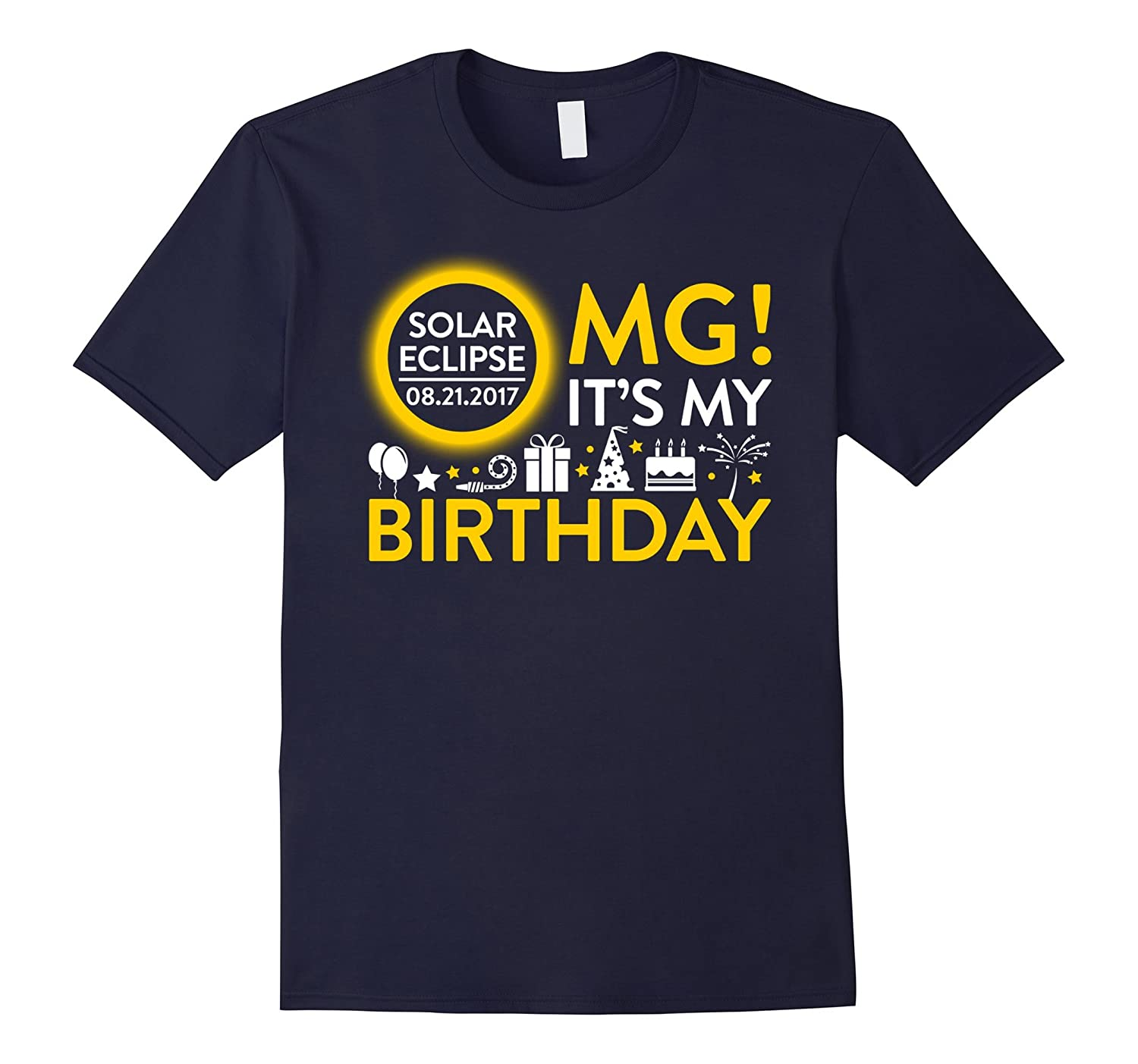 Omg Solar Eclipse 2017 It's My Birthday T-shirt-BN
