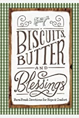 Biscuits, Butter, and Blessings: Farm Fresh Devotions for Hope and Comfort Hardcover