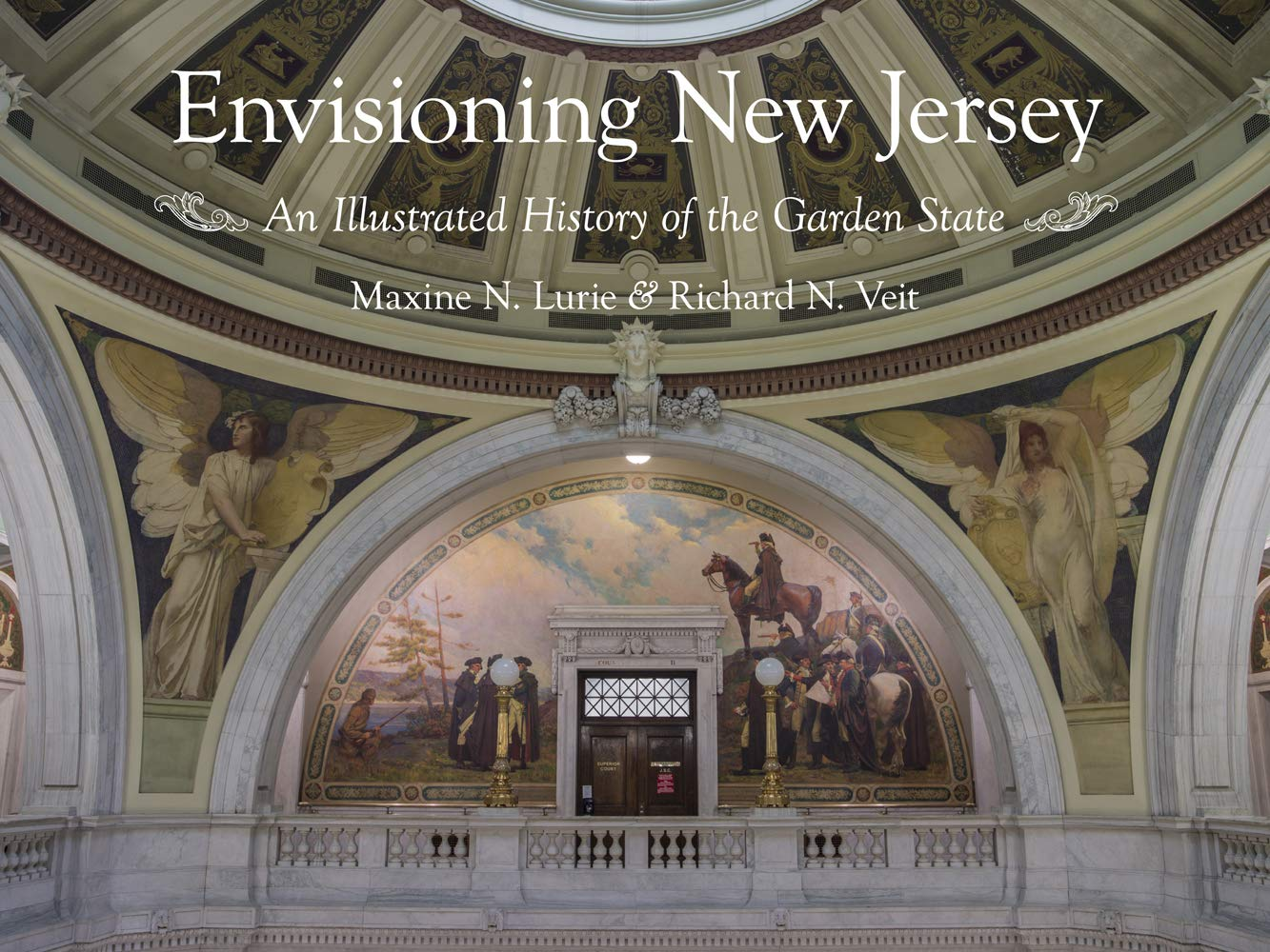 Envisioning New Jersey: An Illustrated History of the Garden State (Rivergate Regionals Collection) ebook