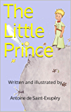 The Little Prince: With the original illustrations of the author