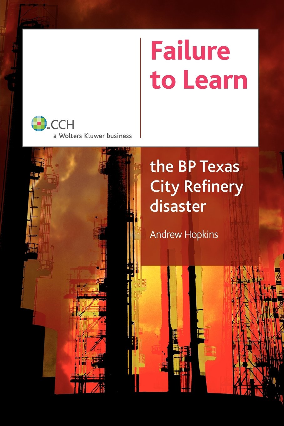 Failure to Learn: The BP Texas City Refinery Disaster: Amazon.es ...