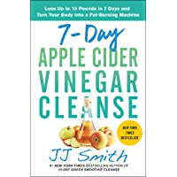 Image Of 7-Day Apple Cider Vinegar Cleanse: Lose Up to 15 Pounds in 7 Days and Turn Your Body into a Fat-Burning Machine