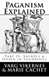 Paganism Explained, Part IV: Valholl & Odinn in Yggdrasill