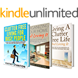 Clutter-Free Box Set (3 in 1): Learn Simple Decluttering Techniques, Proven Organization Strategies And Be Happy At Home…