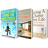 Clutter-Free Box Set (3 in 1): Learn Simple Decluttering Techniques, Proven Organization Strategies And Be Happy At Home (Stress Free Living, Simplify ... Declutter Your Home) (English Edition)