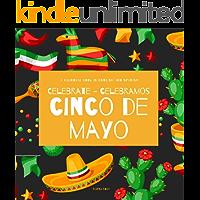 Celebrate Cinco de Mayo - Celebramos Cinco de Mayo: A Bilingual Book for Kids in English and Spanish (Around the World…