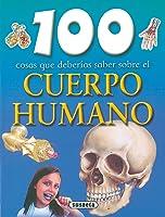 Cuerpo Humano100 Cosas Que Deberias Saber (100
