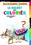 Sans adultes, II:Le secret des Coloriés