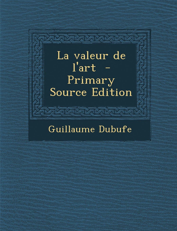 La valeur de l'art  - Primary Source Edition (French Edition) pdf epub