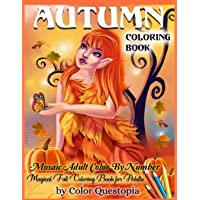 Autumn Coloring Book -Mosaic Adult Color By Number- Magical Fall Coloring Book For Adults: Including Pumpkins, Fall…