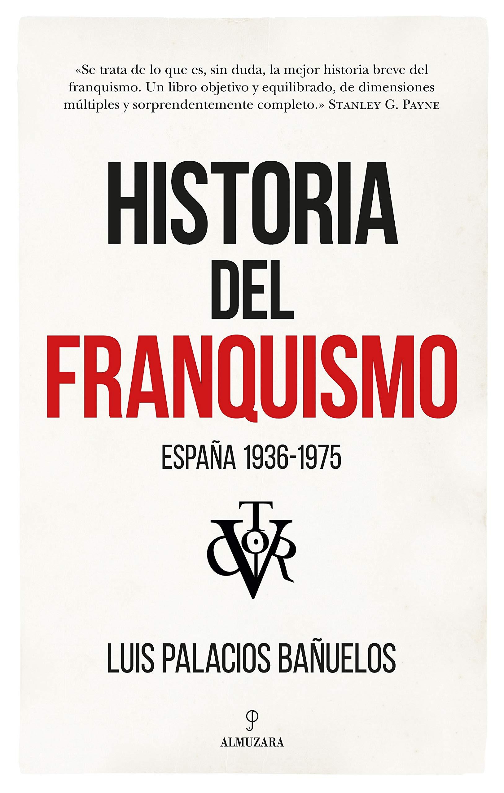 Historia Del Franquismo: España 1936-1975: Amazon.es: Luis ...